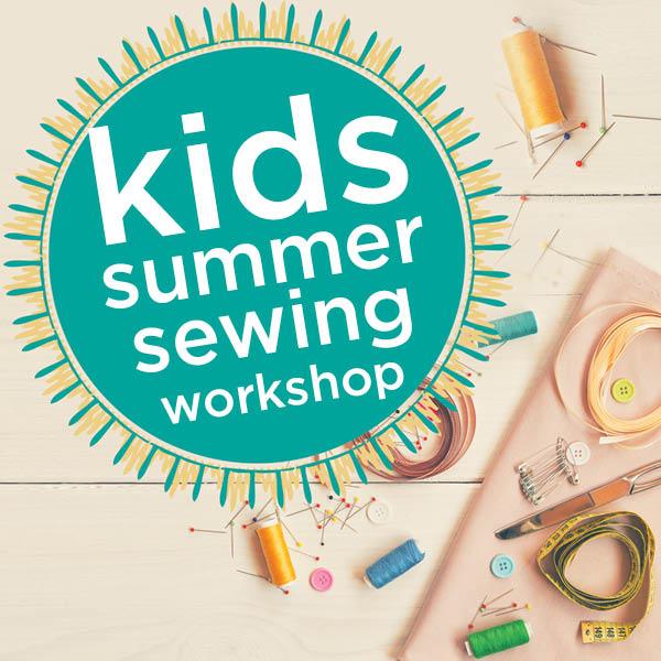 Kids summer sewing workshop
