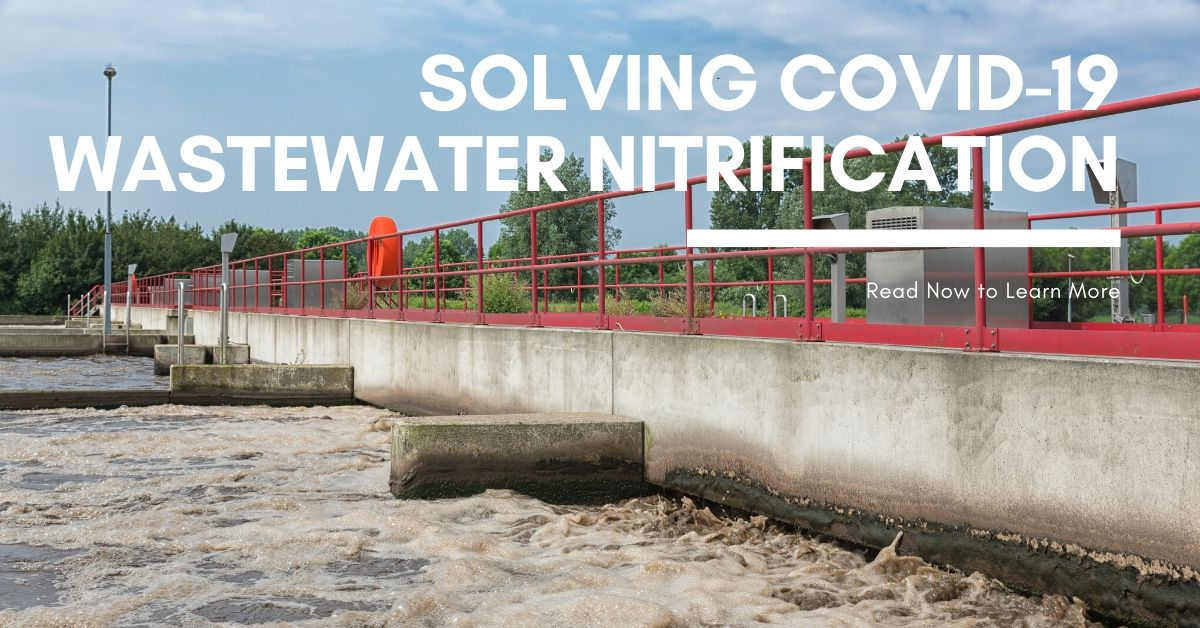 See our article on wastewater nitrification amid covid 19