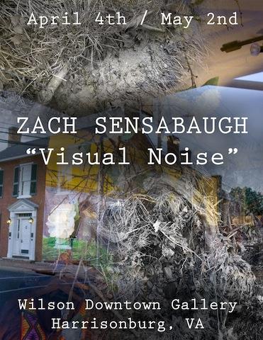 Zachary Sensabaugh: Wilson Downtown Gallery Harrisonburg