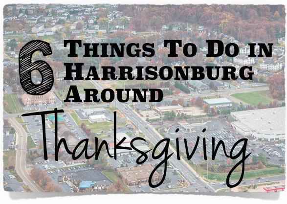 6 Things To Do in Harrisonburg Around Thanksgiving
