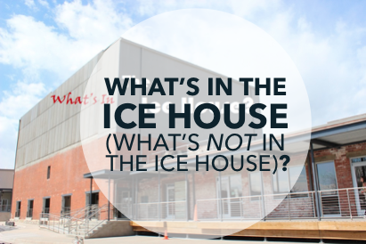 What's in the Ice House (what's NOT in the Ice House?)