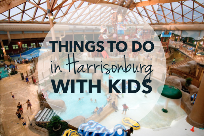 Things to do with kids in Harrisonburg