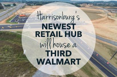 Harrisonburg's Newest Retail Hub will house a Third Walmart
