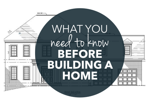 What you need to know before building a home