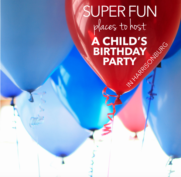 Best Places to Host a Child's Birthday Party in Harrisonburg