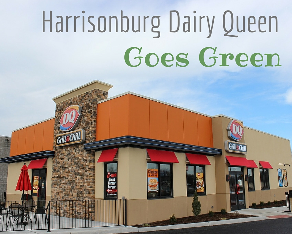 Harrisonburg Dairy Queen at Harmony Square Goes Green
