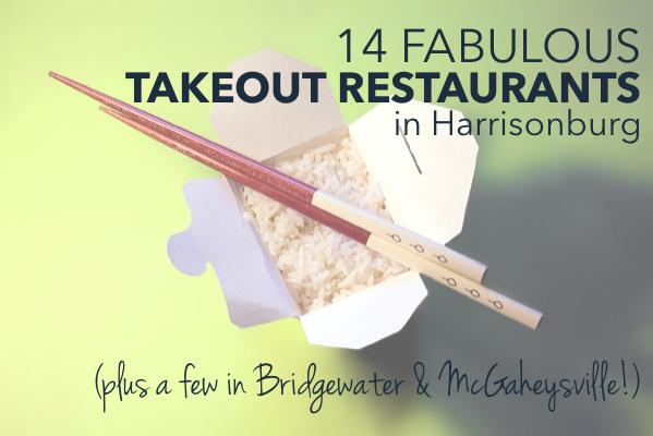 14 Fabulous Takeout Restaurants in Harrisonburg, McGaheysville + Bridgewater | Harrisonblog