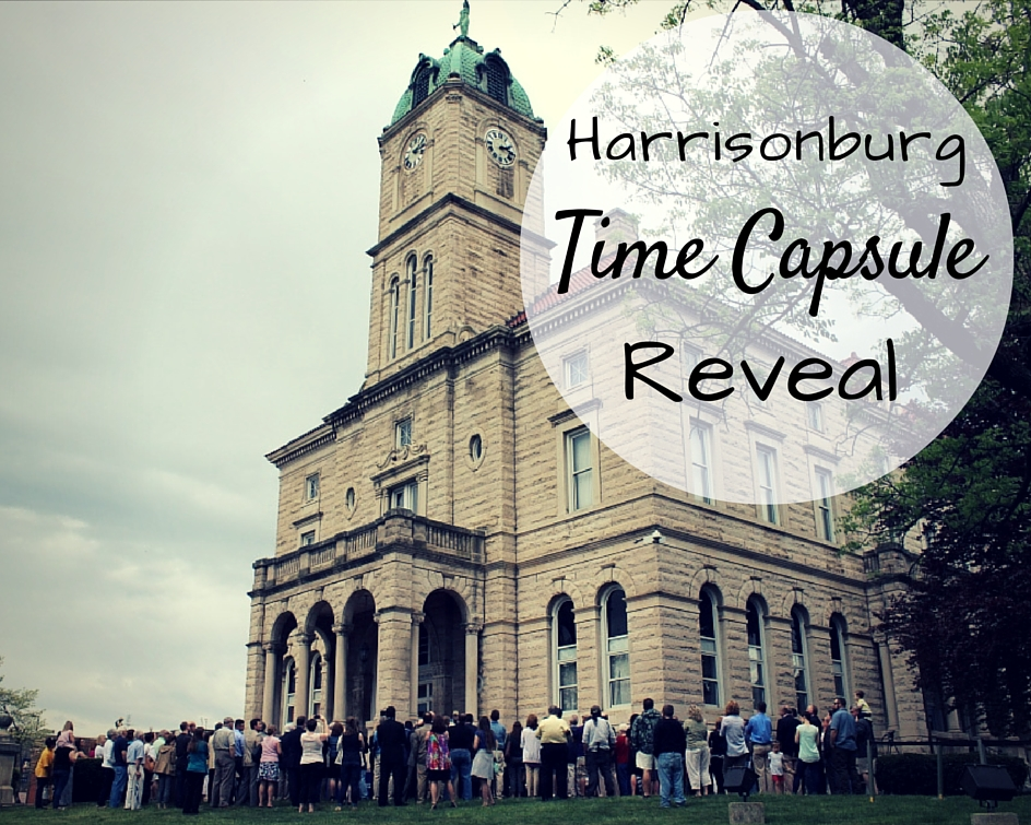 Harrisonburg Time Capsule Reveal on April 26, 2016   Harrisonblog