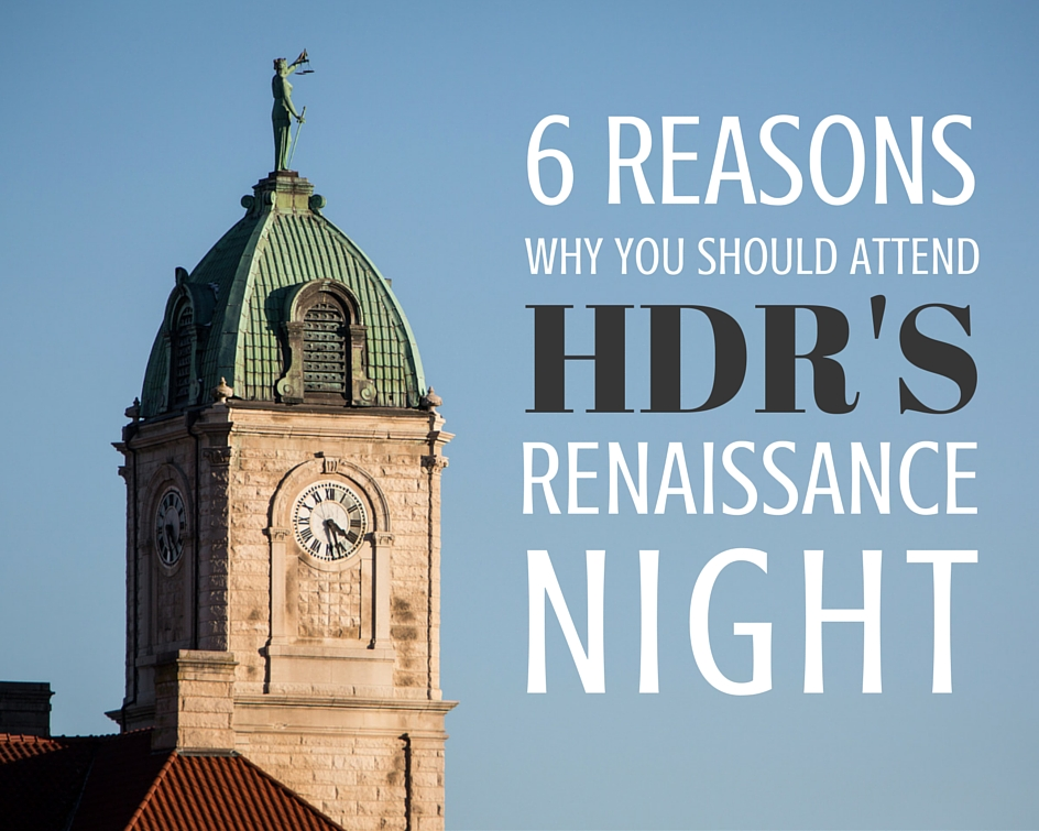 6 Reasons Why You Should Attend HDR's Renaissance Night | Harrisonblog