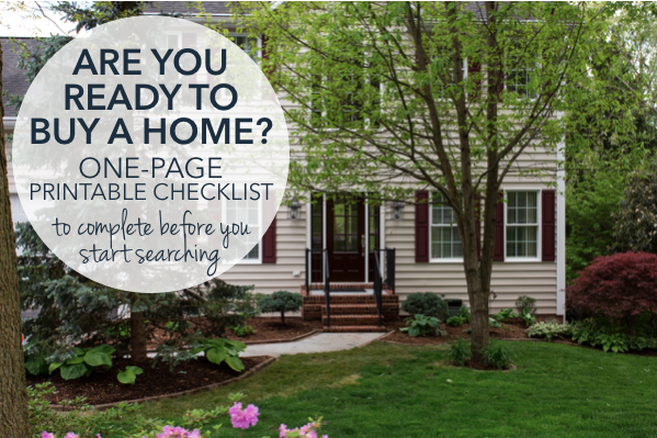 Are you ready to buy a home? One-page printable checklist to complete before starting your home search | The Harrisonburg Homes Team @ Kline May Realty