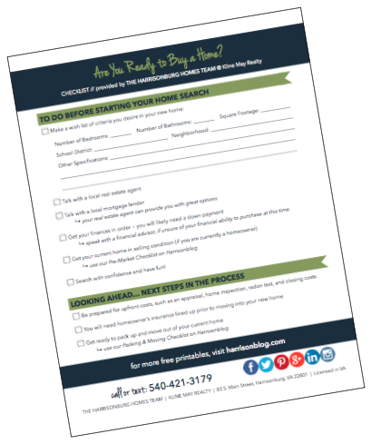 Are you ready to buy a home? Use this one-page printable checklist to find out   The Harrisonburg Homes Team @ Kline May Realty