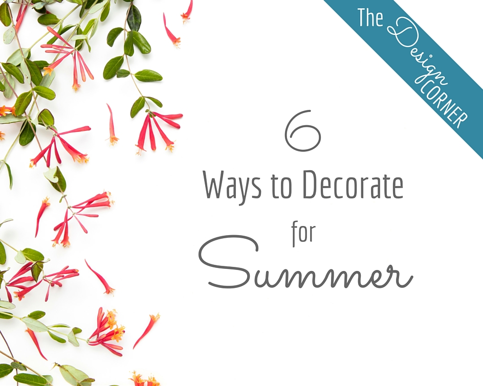 Decorating for Summer | The Design Corner