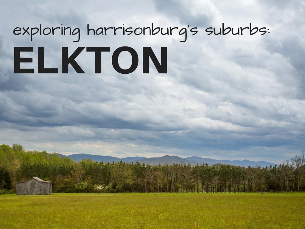 Exploring Harrisonburg's Suburbs   Elkton