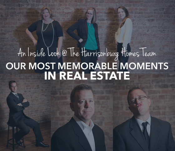 Our Most Memorable Moments in Real Estate   The Harrisonburg Homes Team @ Kline May Realty