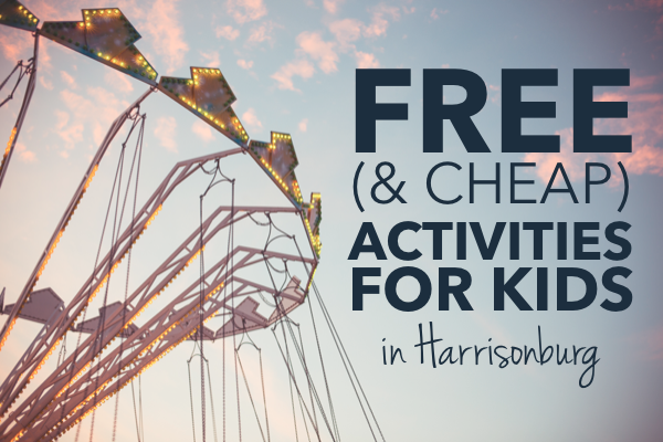 Free (and Cheap) Activities for Kids in Harrisonburg | Harrisonblog