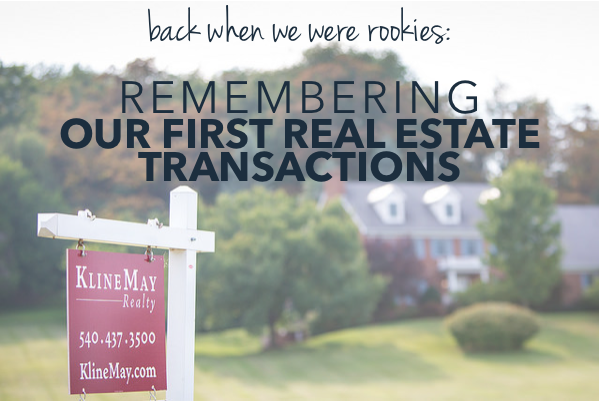Remembering our first real estate transactions   The Harrisonburg Homes Team @ Kline May Realty