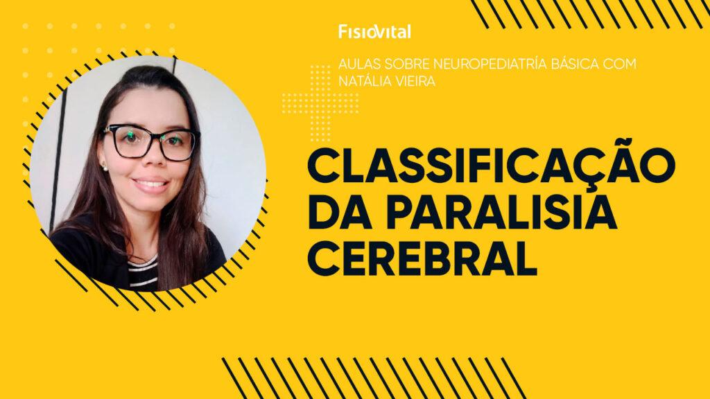FisioVital | Aula 01 - Classificação da Paralisia Cerebral
