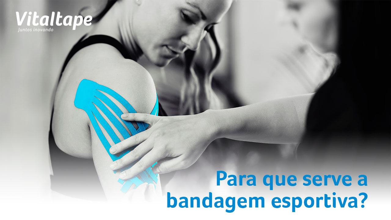 Para que serve a bandagem esportiva?
