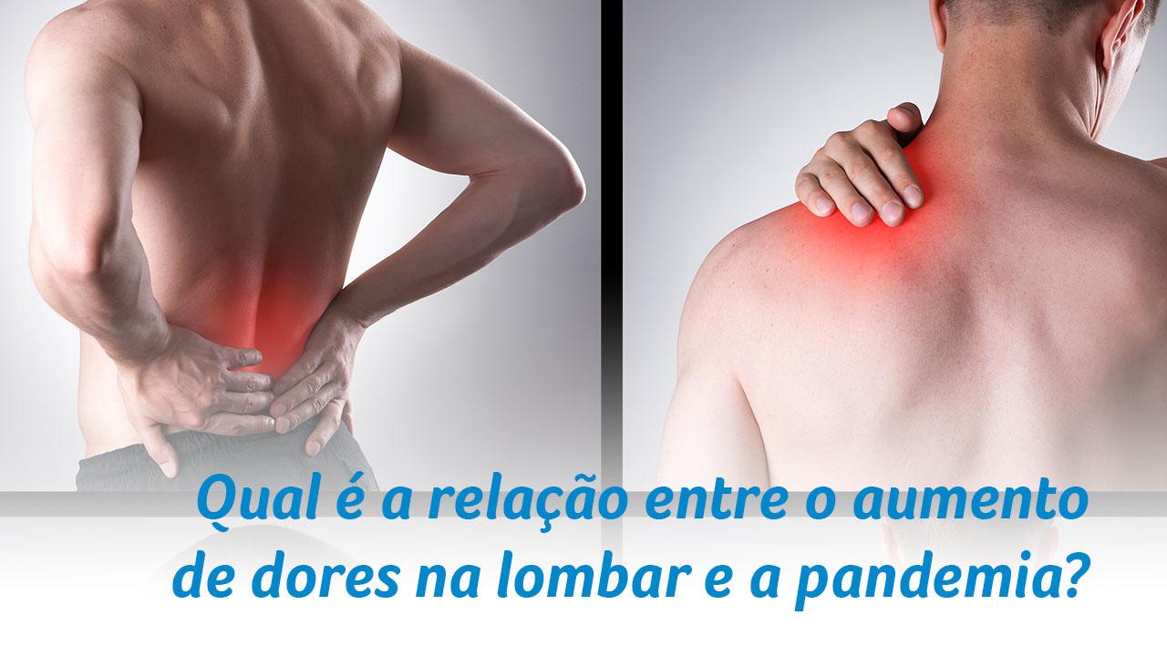 Qual é a relação entre o aumento de dores na lombar e a pandemia?