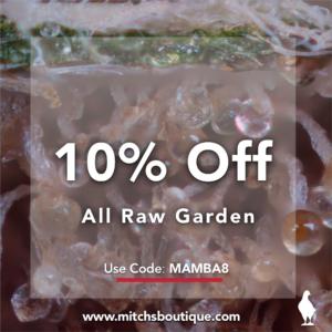 Raw Garden 10% off- Mitch's Boutique