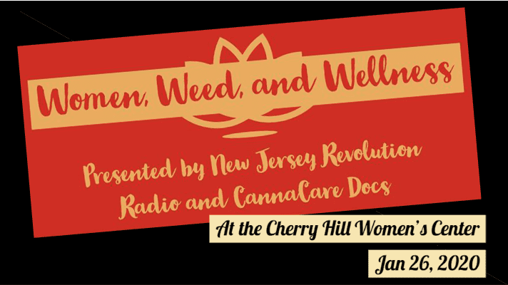 """Block text """"Weed Women and Wellness presented by New Jersey Revolution Radio and sponsored by CannaCare Docs"""