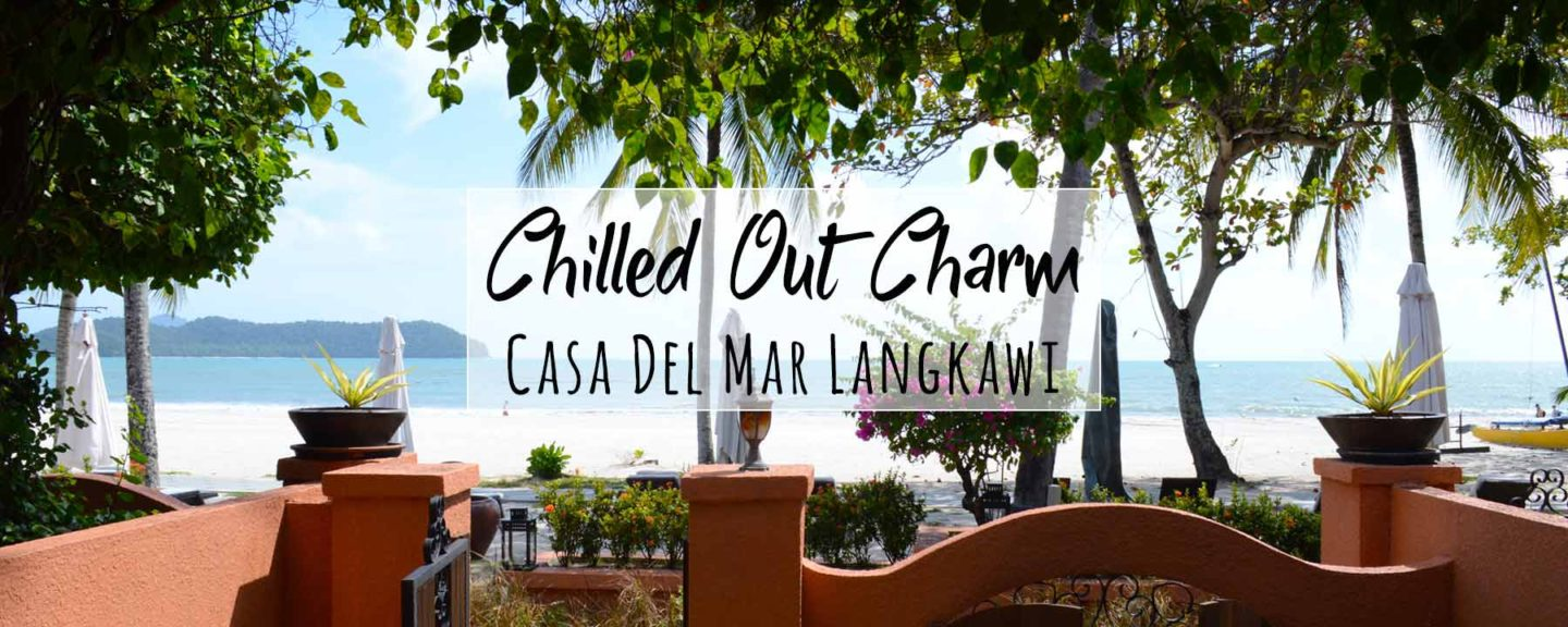 Casa Del Mar Langkawi – Chilled Out Mediterranean-Style 5 Star Beach Hotel