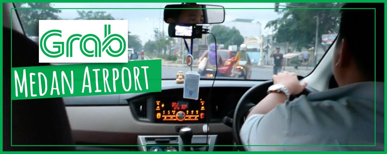 Grab Medan | Fabulous 99k Airport Transfer, Better Than Taxis & Uber