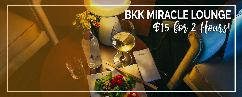 Bangkok Airport   $15 Unlimited Cocktails & Food at Miracle Lounge