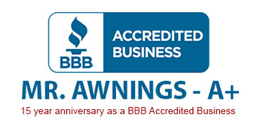Mr. Awnings Exhibits Trust, Credibility And Reliability In The Marketplace. BBB Accredited Business For 15 Years.