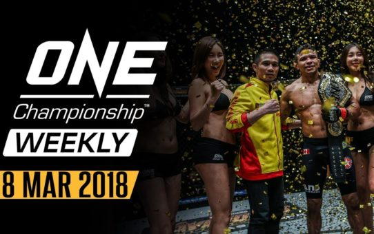 ONE Championship Weekly | 28 Mar 2018