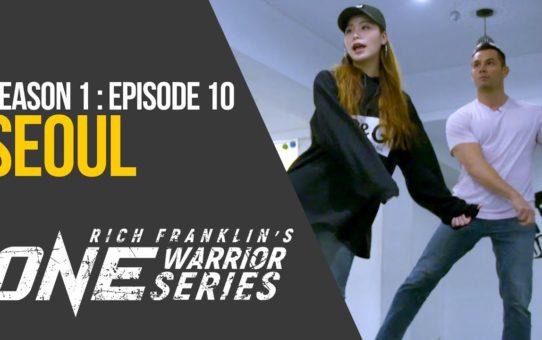 Rich Franklin's ONE Warrior Series | Season 1 | Episode 10 | Seoul