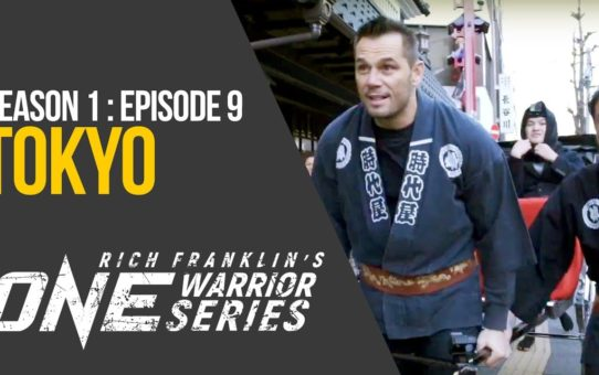 Rich Franklin's ONE Warrior Series | Season 1 | Episode 9 | Tokyo