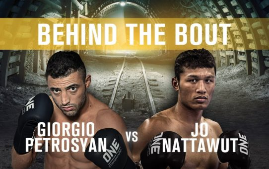 Behind The Bout | Giorgio Petrosyan vs. Jo Nattawut