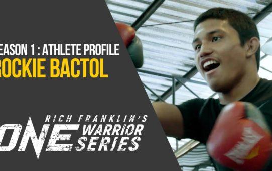 Rich Franklin's ONE Warrior Series   Season 1   Athlete Profile: Rockie Bactol
