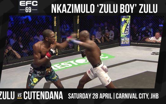 EFC 69: Nkazimulo 'Zulu Boy' Zulu