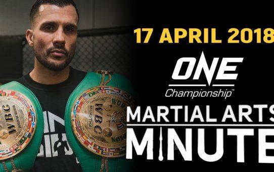 Martial Arts Minute | 17 April 2018