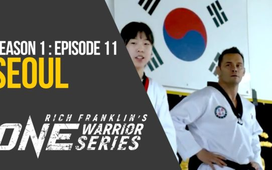 Rich Franklin's ONE Warrior Series | Season 1 | Episode 11 | Seoul