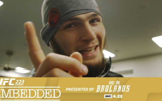 UFC 223 Embedded: Vlog Series – Episode 1