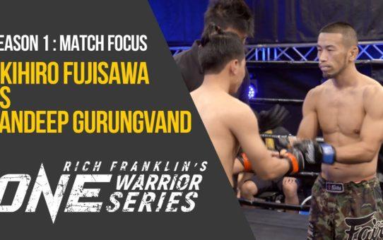 Rich Franklin's ONE Warrior Series   Season 1   Match Focus: Akihiro Fujisawa vs. Sandeep Gurungvand
