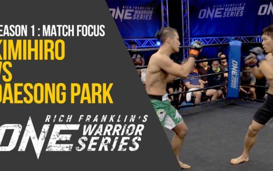 Rich Franklin's ONE Warrior Series | Season 1 | Match Focus: Kimihiro vs. Daesong Park