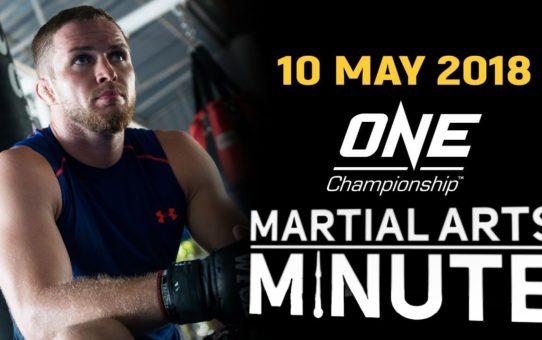 Martial Arts Minute | 10 May 2018