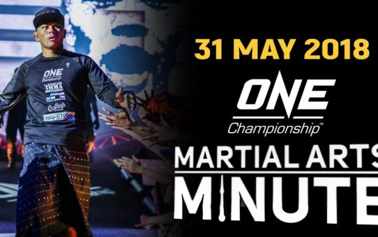 Martial Arts Minute | 31 May 2018