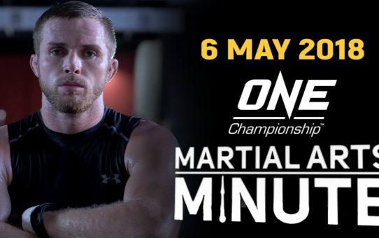 Martial Arts Minute | 6 May 2018