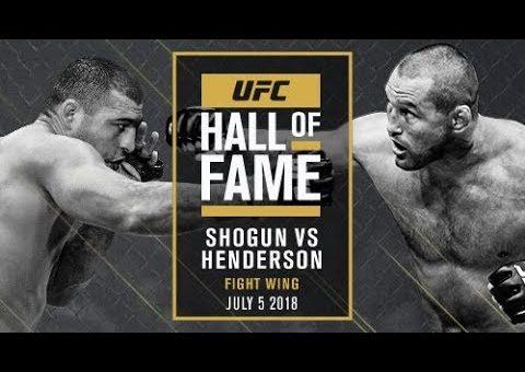 Shogun vs Henderson UFC Hall of Fame 2018 – Fight Wing