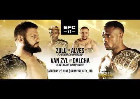 EFC 71 Van Zyl vs Dalcha, Zulu vs Alves