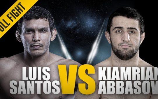 ONE: Full Fight | Luis Santos vs. Kiamrian Abbasov | Thorough Domination | March 2018