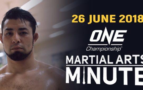 Martial Arts Minute | 26 June 2018