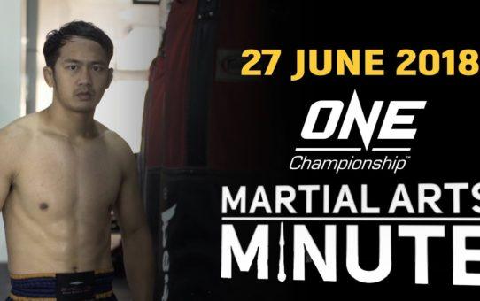 Martial Arts Minute | 27 June 2018