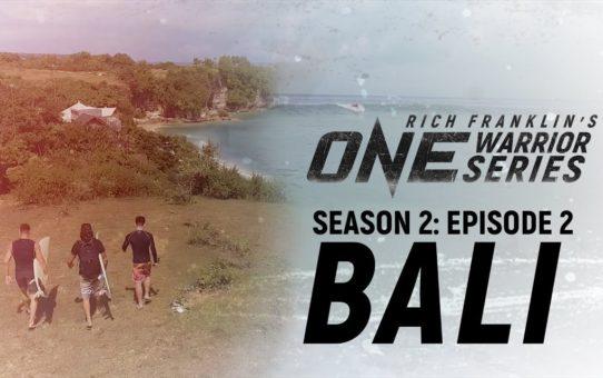 Rich Franklin's ONE Warrior Series   Season 2   Episode 2   Bali