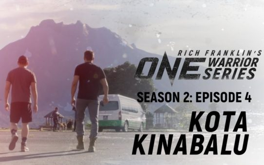 Rich Franklin's ONE Warrior Series | Season 2 | Episode 4 | Kota Kinabalu